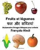 Telecharger Livres Francais Hindi Fruits et legumes Dictionnaire d images bilingues pour enfants (PDF,EPUB,MOBI) gratuits en Francaise