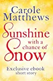 Sunshine, with a Chance of Snow by Carole Matthews