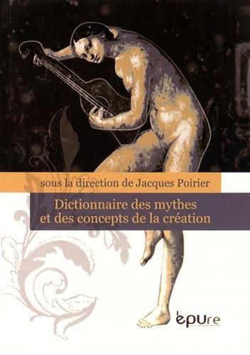 Dictionnaire des mythes et des concepts de la création