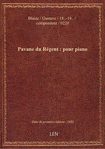 Pavane du Rgent : pour piano / G. Blaise ; [couv. orne par E. Rocher]