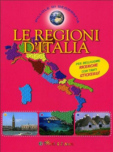 Le regioni d'Italia. Con adesivi