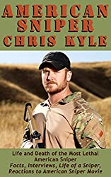 American Sniper Chris Kyle: Life and Death of the Most Lethal American Sniper (American Military History Book 1)