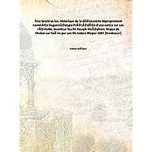 Post tenebras lux. Historique de la découverte improprement nommée Daguerréotype Précédée d'une notice sur son véritable inventeur feu M. Joseph-Nicéphore Niepce de Chalon-sur-Saône par son f