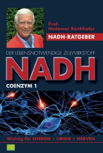 NADH -  Der lebensnotwendige  Zellwirkstoff für Energie, Nerven und Libido (Enter your phone number here) (Kindle Phone)