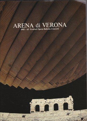 Arena di Verona 1985, 63 Festival Opera -Balletto-Concerti