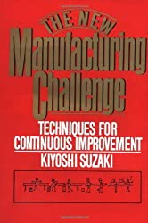 New Manufacturing Challenge: Techniques for Continuous Improvement by Kiyoshi Suzaki (1987-07-22)