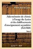 Telecharger Livres Aide memoire de chimie a l usage des lycees et des etablissements d enseignement secondaire Tome 2 (PDF,EPUB,MOBI) gratuits en Francaise