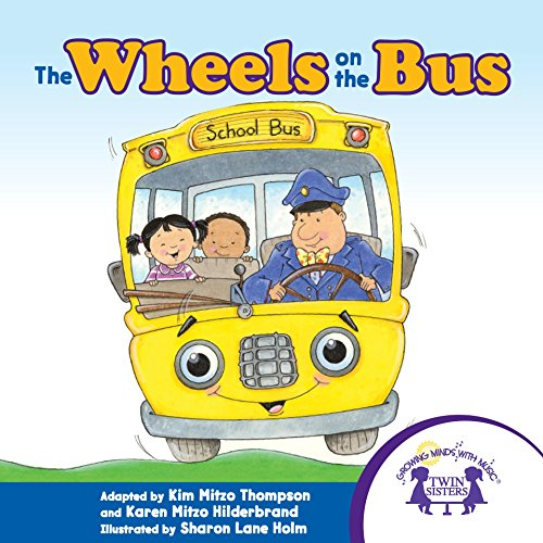 The Wheels on the Bus (Sing A Story Book 8) (English Edition) por Kim Mitzo Thompson