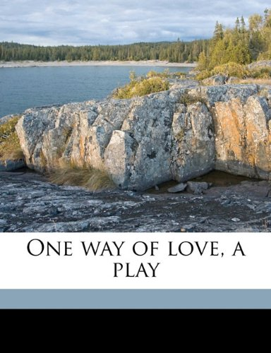 One way of love, a play