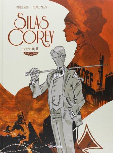 Silas Corey: La red Aquila (Aventúrate) por Fabien Nury
