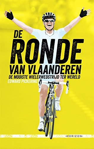 De Ronde van Vlaanderen: Over de zwaarste wielerwedstrijd ter wereld (Dutch Edition)