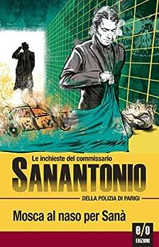 Mosca al naso per Sanà: Le inchieste del commissario Sanantonio: 5 di [Dard, Frédéric]