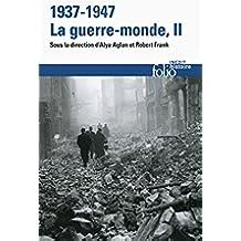 1937-1947:la guerre-monde (Tome 2) (Folio Histoire)