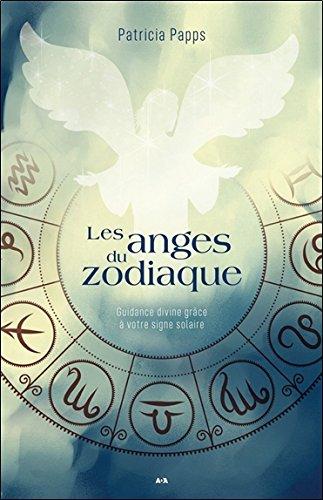 Les anges du zodiaque - Guidance divine grâce à votre signe solaire