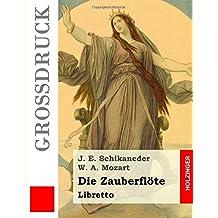 Die Zauberflöte: Libretto