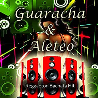 Guaracha X by Reggaeton bachata Hit on Amazon Music - Amazon