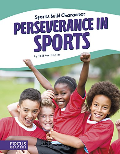 Sports: Perseverance in Sports (Sports Build Character)