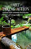 Image de The Art of Taking Action: Lessons from Japanese Psychology (English Edition)