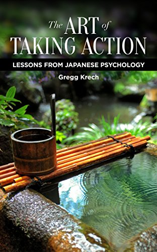 The Art of Taking Action: Lessons from Japanese Psychology (English Edition) por Gregg Krech