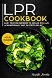 LPR Cookbook: MAIN COURSE – 80+ Easy recipes designed to reduce stomach acid naturally and gastritis relief (GERD & Acid reflux effective approach) (English Edition)