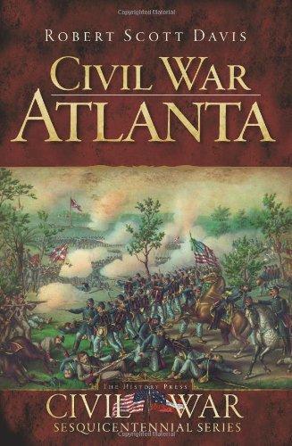 Civil War Atlanta (Civil War Sesquicentennial Series) por Robert Scott Davis