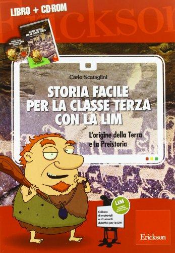 Storia facile per la classe terza con la LIM. L'origine della terra e la preistoria. Con CD-ROM