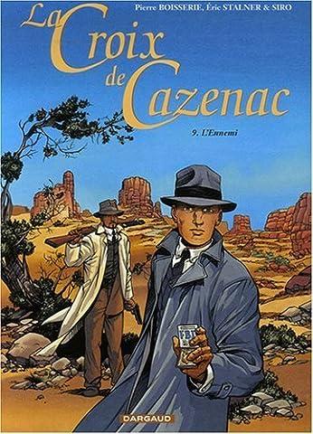 La Croix de Cazenac - tome 9 - Ennemi (L') de Boisserie. Pierre (2007) Broché