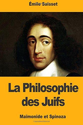 La Philosophie des Juifs: Maïmonide et Spinoza