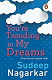 You're Trending in My Dreams