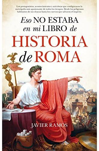 Descargar gratis Eso no estaba en mi libro de Historia de Roma de Javier Ramos