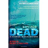 Left For Dead: 30 Years On - The Race is Finally Over: The 1979 Fastnet Race - One Man`s Epic Story of Survival