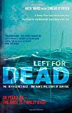 Left For Dead: 30 Years On - The Race is Finally Over: The Untold Story of the Tragic 1979 Fastnet Race