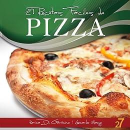 27 Recetas Faciles de Pizza (Recetas de Cocina Faciles: Pastas & Pizza) (Spanish Edition) par [Di Geronimo, Karina, Manzo, Leonardo]