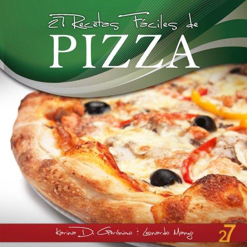 Descargar Libro 27 Recetas Faciles de Pizza (Recetas de Cocina Faciles: Pastas & Pizza) de Karina Di Geronimo
