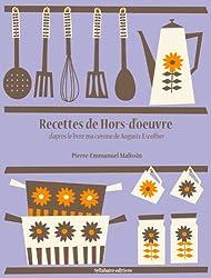 Recettes de Hors-d'oeuvre (Les recettes d'Auguste Escoffier t. 5) (French Edition)