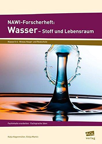NAWI-Forscherheft: Wasser - Stoff und Lebensraum: Fachinhalte erarbeiten - Fachsprache üben (5. und 6. Klasse)