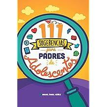 111 Sugerencias para padres de adolescentes