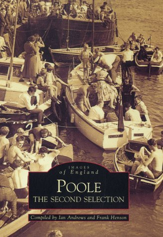 Poole: The Second Selection (Archive Photographs: Images of England) by Ian Andrews (2000-03-01)