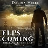 Eli's Coming: Chasing the Night Book 1