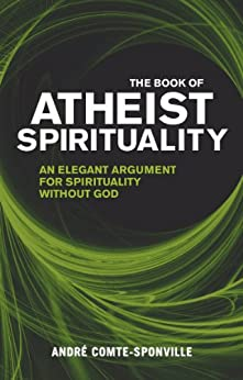 The Book of Atheist Spirituality by [Comte-Sponville, Andre]