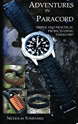 Adventures in Paracord: Survival Bracelets, Watches, Keychains, and More by Nicholas Tomihama (2011-06-11)