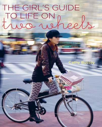 Girl S Guide to Life on Two Wheels por Cathy Bussey