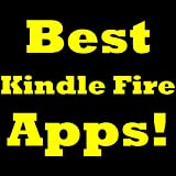 Best Kindle Fire Apps! Discover The Top 100 Applications (Both FREE And Paid) For The Kindle Fire, Including Kindle Fire Games