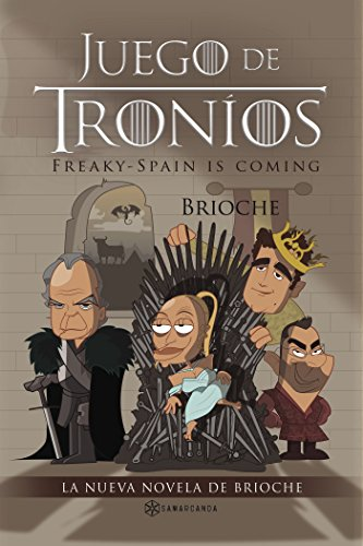 Juego de troníos: Freaky-Spain is coming eBook: Brioche: Amazon.es ...