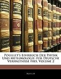 Pouillet's Lehrbuch Der Physik Und Meteorologie: Für Deutsche Verhaltnisse Frei, Zweiter Band