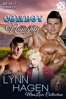 Cowboy Naughty [Bear County 3] (Siren Publishing The Lynn Hagen ManLove Collection) par [Hagen, Lynn]