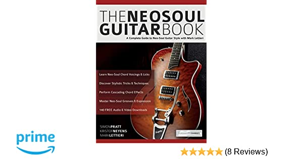 The Neo-Soul Guitar Book: A Complete Guide to Neo-Soul