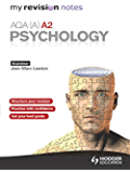 My Revision Notes: AQA (A) A2 Psychology