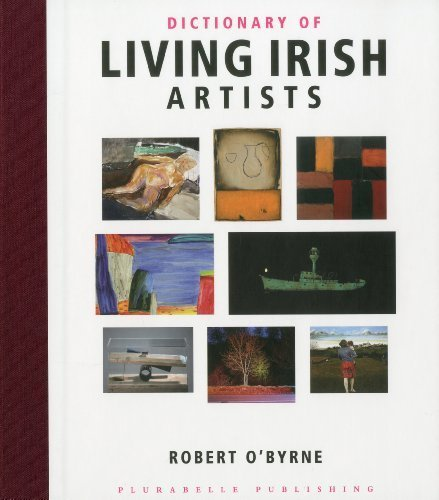 Dictionary of Living Irish Artists by Robert O'Byrne (2010-10-16)