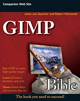 GIMP Bible by [van Gumster, Jason, Shimonski, Robert]